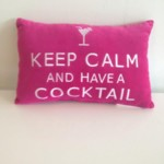 Keep calm and have a cocktail Reg $19.99 Sale: $10